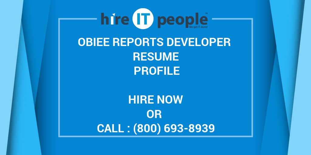 OBIEE Reports Developer Resume Profile - Hire IT People - We