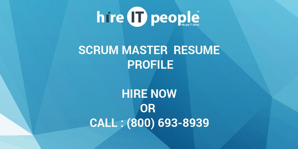 Scrum Master Resume Profile  Hire It People  We Get It Done