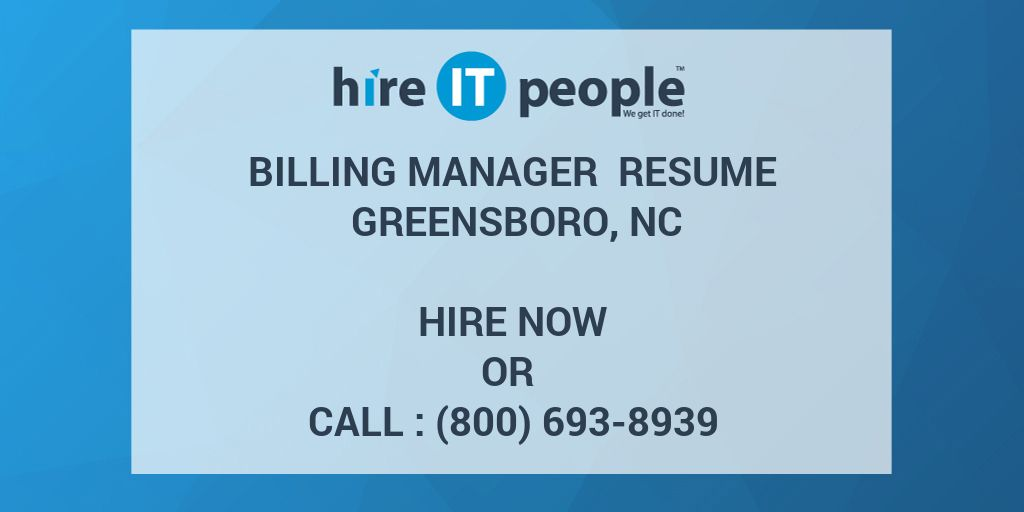 billing manager resume greensboro nc hire it people we get it