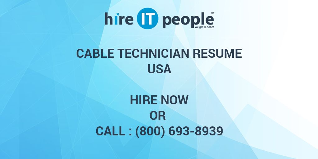 Cable Technician Resume - Hire IT People - We get IT done