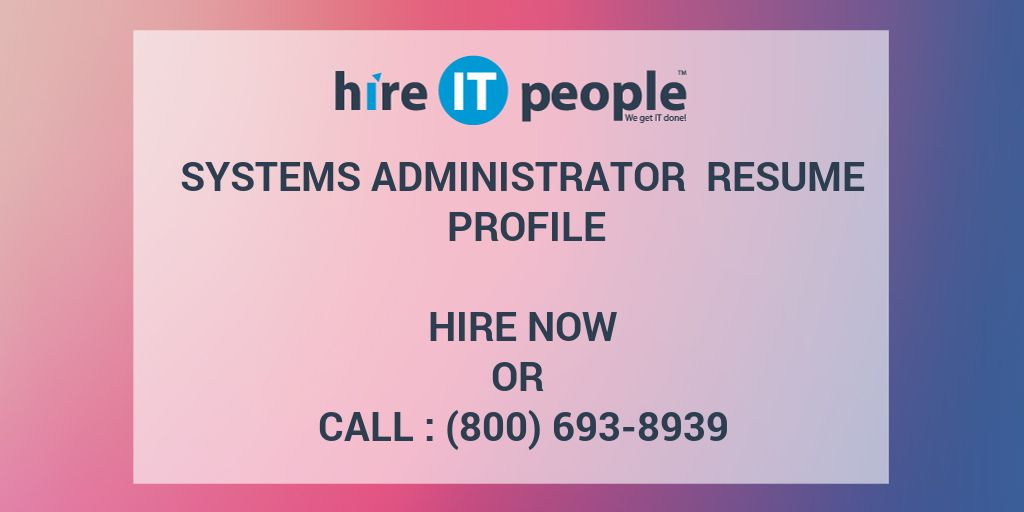 Cover Page Resume Systems Administrator Resume Profile  Hire It People  We Get It Done Resume Defintion Word with Linkedin Profile On Resume Excel  Best Fonts To Use For Resume