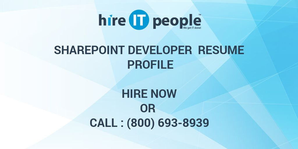 SharePoint Developer Resume Profile - Hire IT People - We get IT done