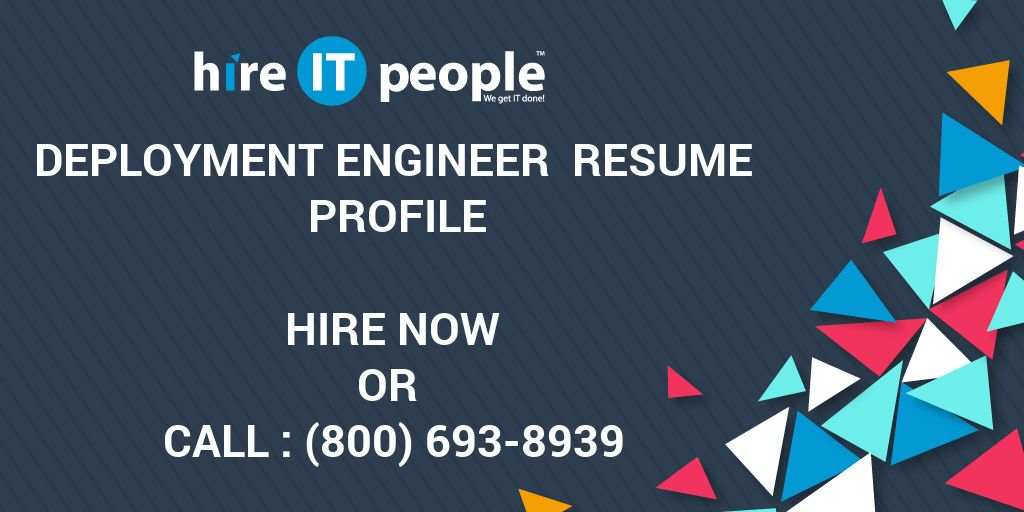 deployment engineer resume profile hire it people we get it done