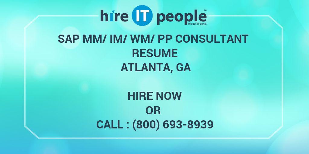 sap mm im wm pp consultant resume atlanta ga hire it people
