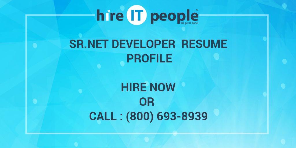 Sr Net Developer Resume Profile - Hire IT People - We get IT