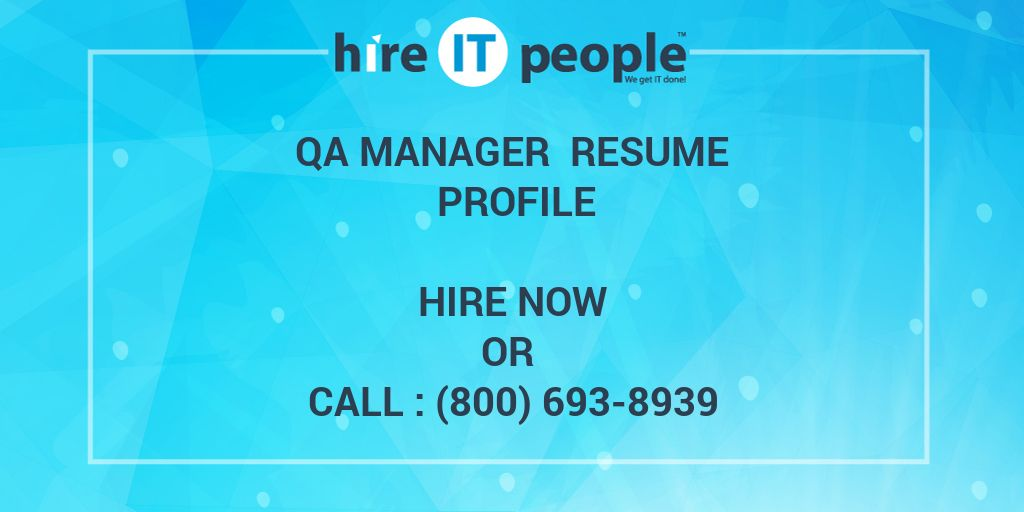 QA Manager Resume Profile - Hire IT People - We get IT done