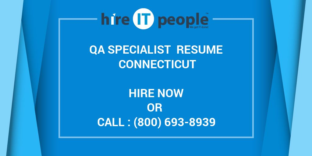 qa specialist resume connecticut hire it people we get it done