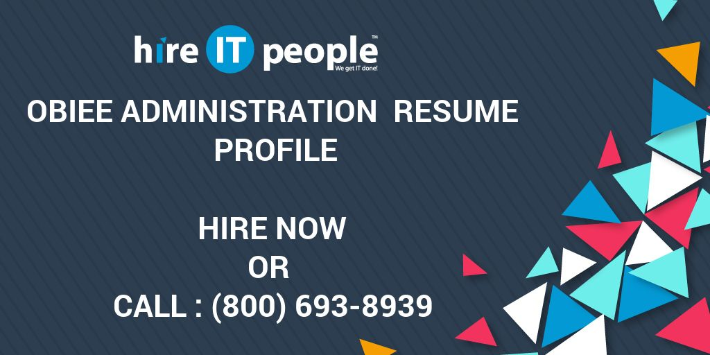 Obiee Administration Resume Profile Hire It People We Get It Done