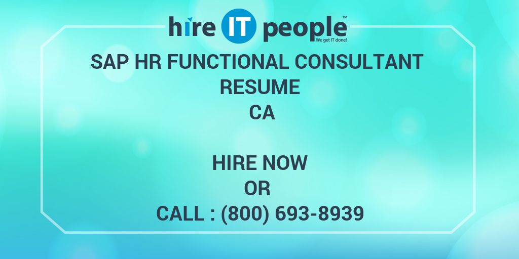 sap hr functional consultant resume ca hire it people we get