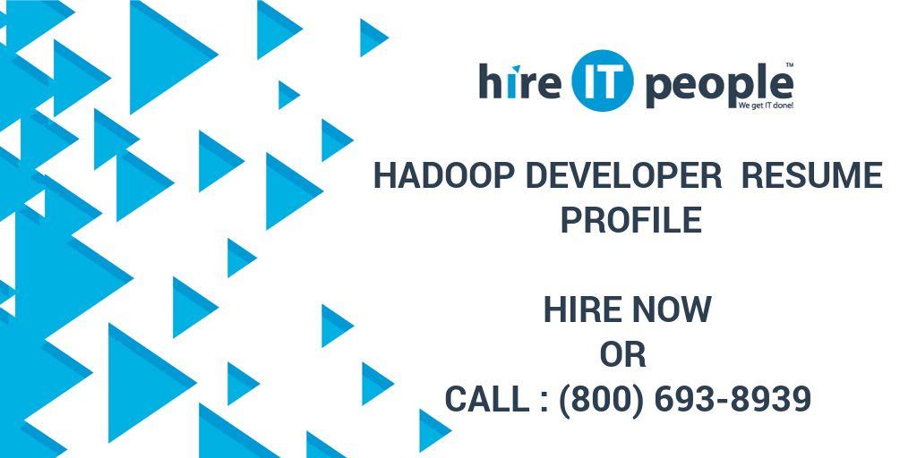 hadoop developer resume profile hire it people we get it done