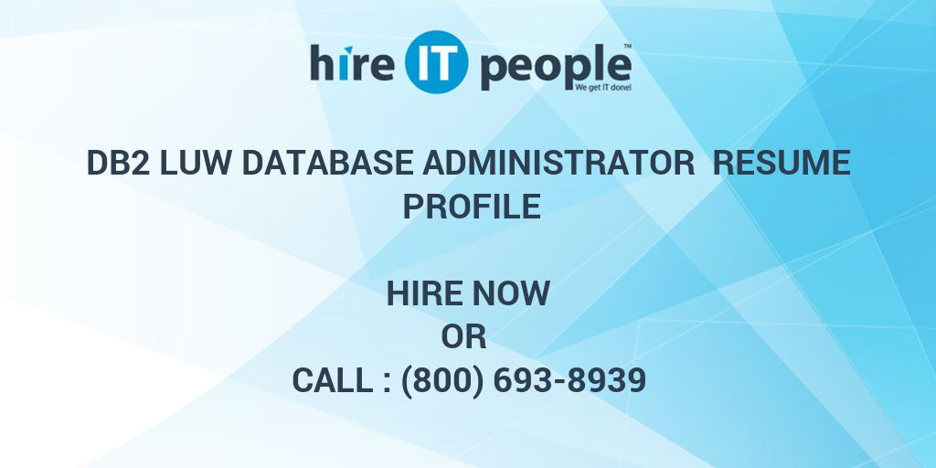 DB2 LUW Database Administrator Resume Profile - Hire IT