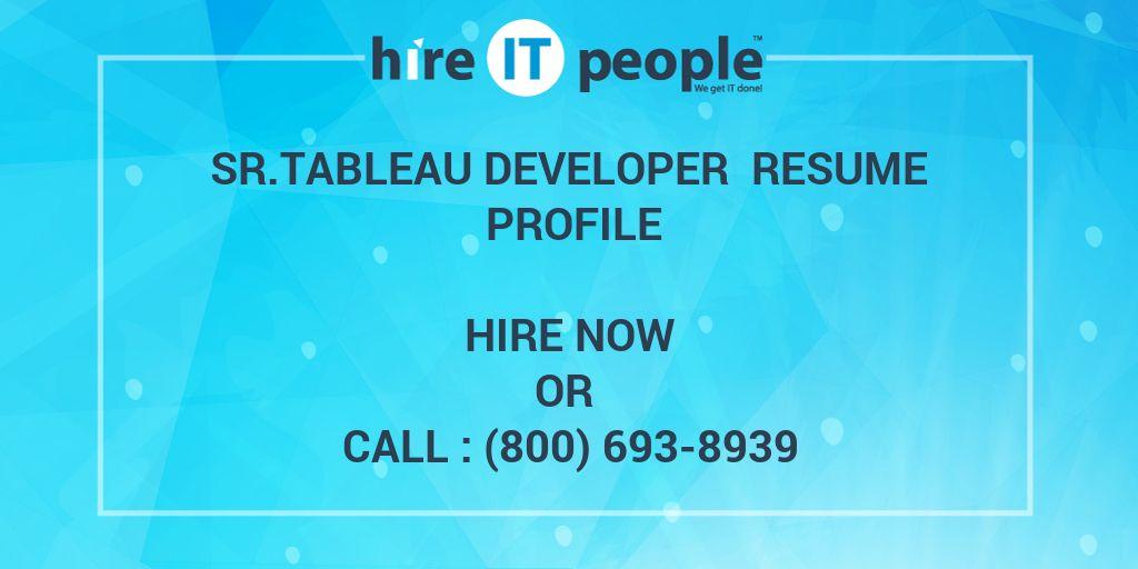 sr tableau developer resume profile - hire it people