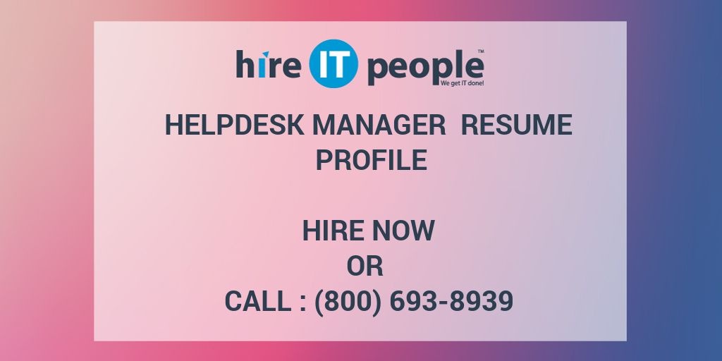 Helpdesk Manager Resume Profile Hire IT