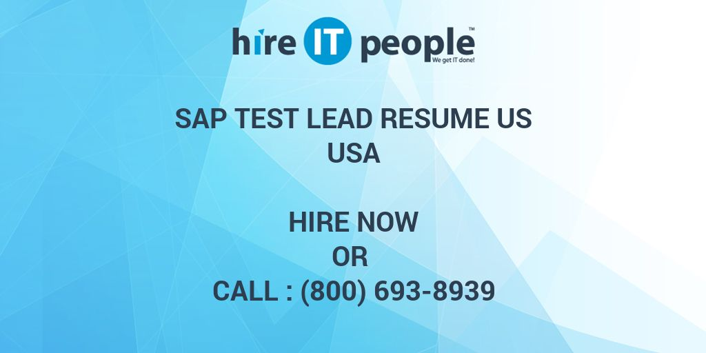 SAP Test Lead RESUME US - Hire IT People - We get IT done