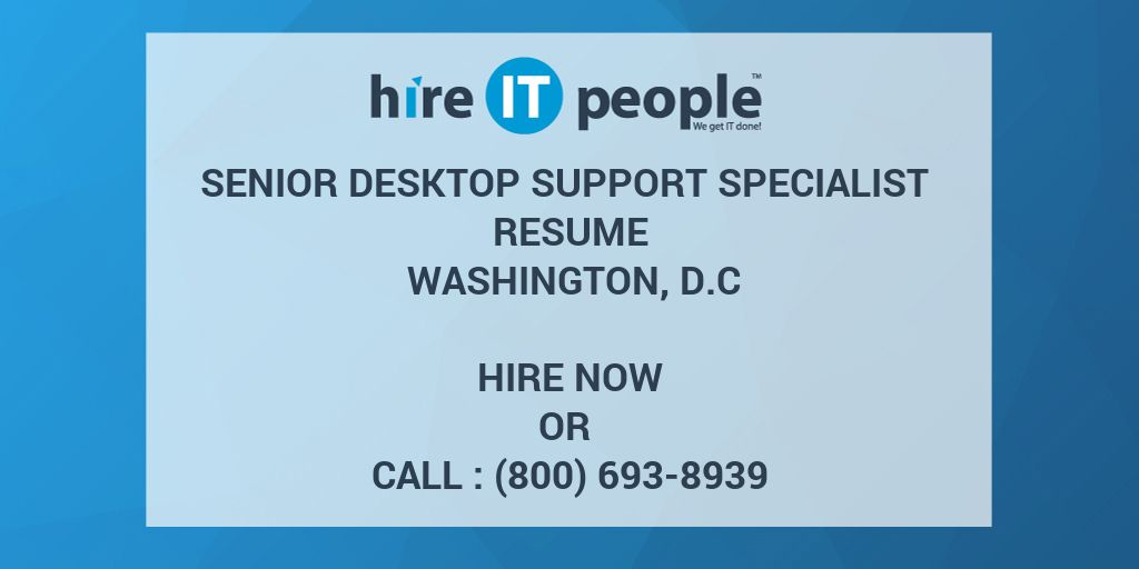 Senior Desktop Support Specialist Resume WASHINGTON, D.C - Hire IT ...