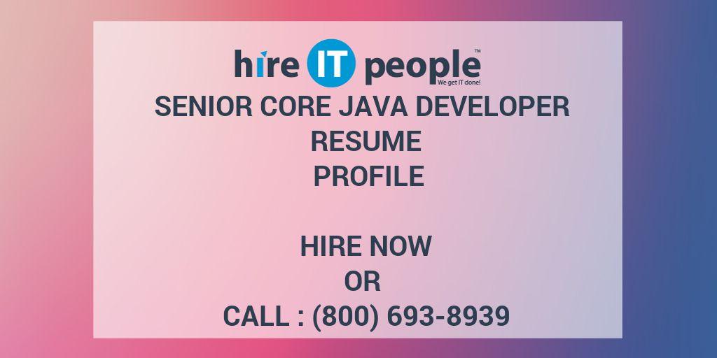 Senior Core Java Developer Resume Profile - Hire IT People - We get