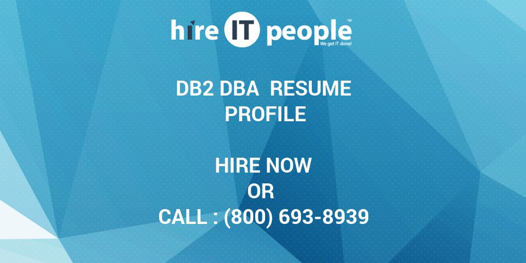 DB2 DBA Resume Profile Hire IT People We get IT done