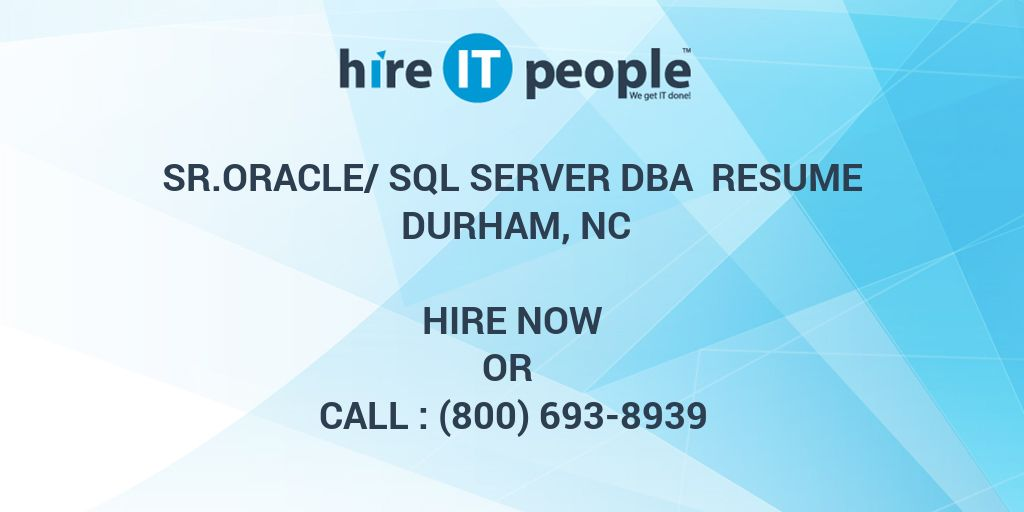 Sr Oracle Sql Server Dba Resume Durham Nc Hire It