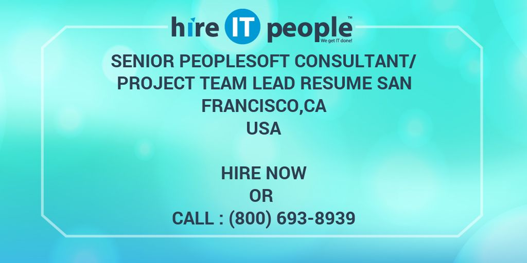 senior peoplesoft consultant  project team lead resume san