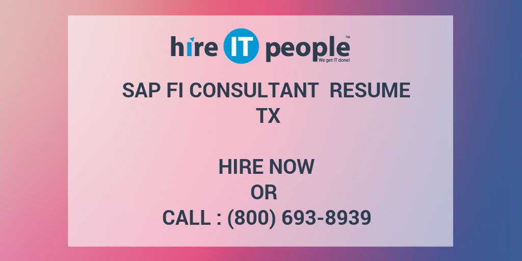 sap fi consultant resume tx hire it people we get it done