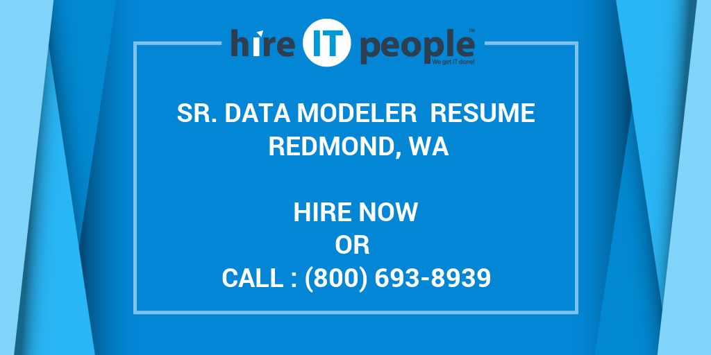 sr data modeler resume redmond wa hire it people we get it done