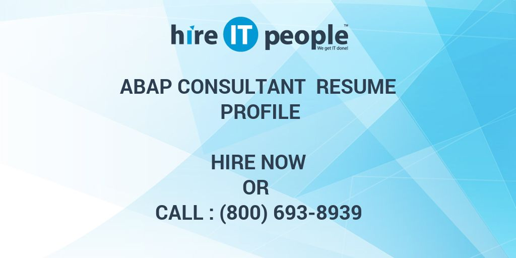ABAP Consultant Resume Profile - Hire IT People - We get IT done