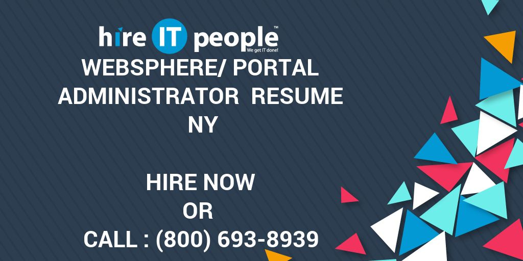 websphere portal administrator resume ny hire it people we get