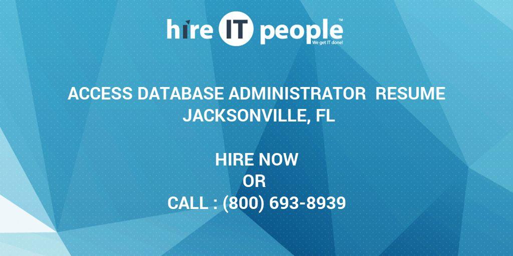 Access Database Administrator Resume Jacksonville, FL - Hire IT ...