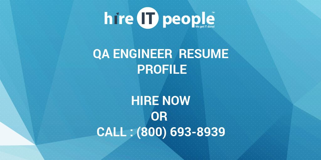 QA Engineer Resume Profile - Hire IT People - We get IT done