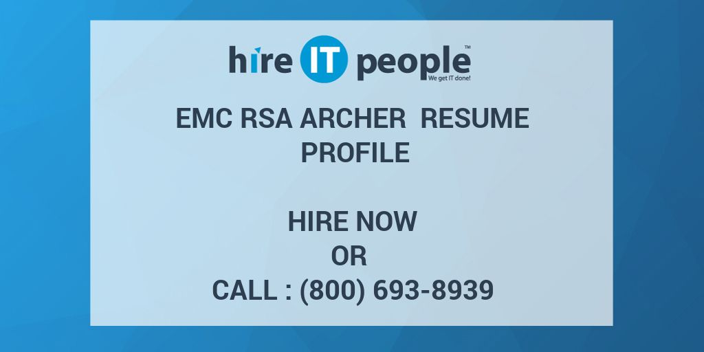 Emc Rsa Archer Resume Profile Hire It People We Get It Done