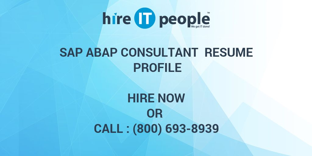 SAP ABAP Consultant Resume Profile - Hire IT People - We get IT done