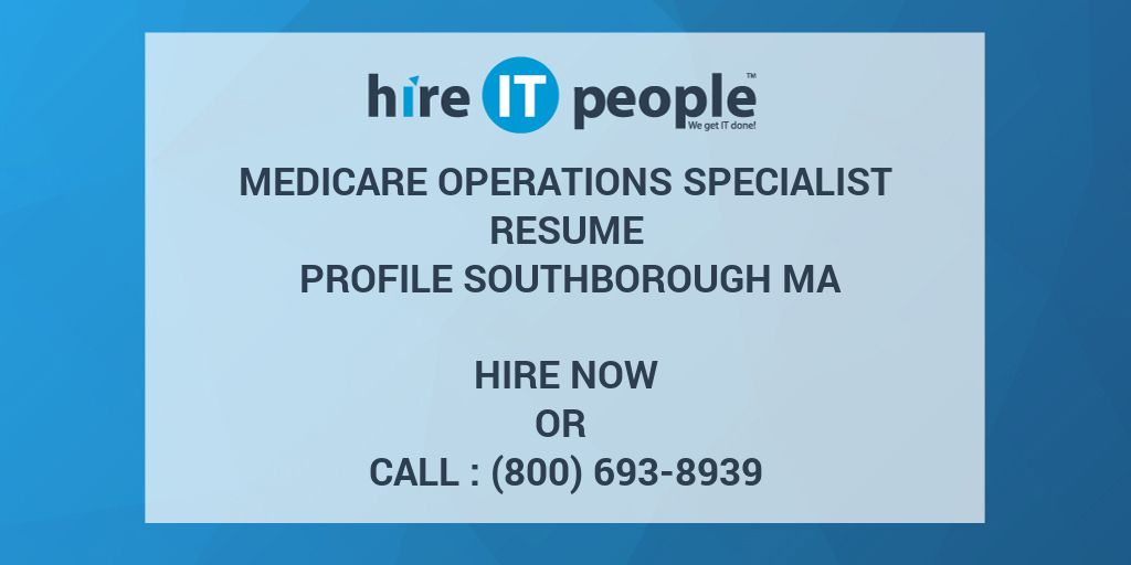 medicare operations specialist resume profile southborough