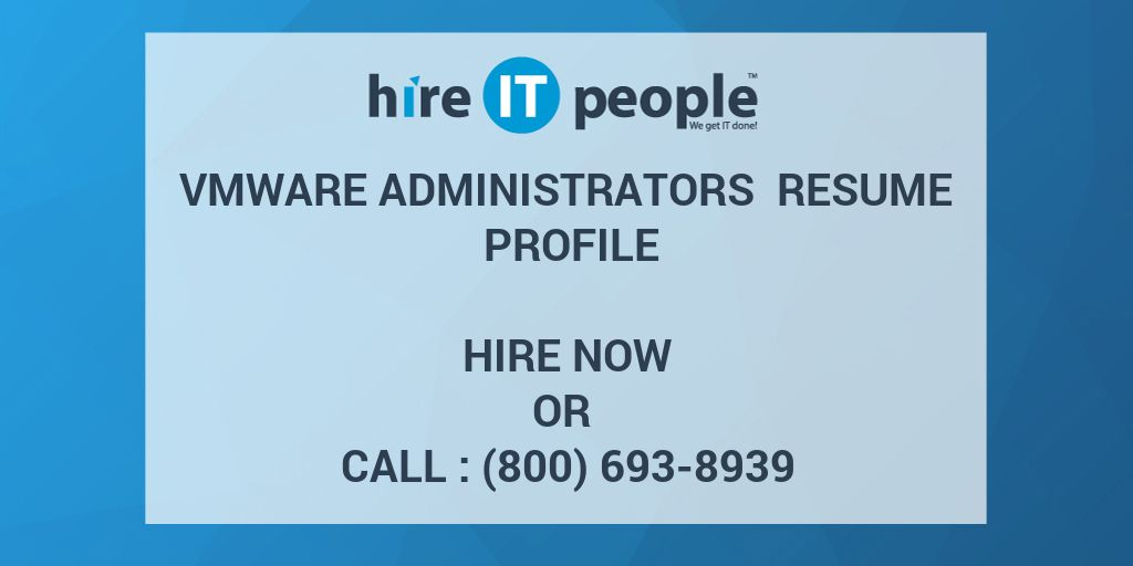 vmware administrators resume profile hire it people we get it done