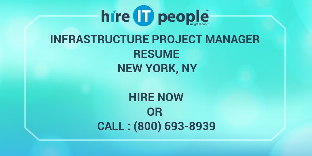 Infrastructure Project Manager Resume New York, NY - Hire IT People ...
