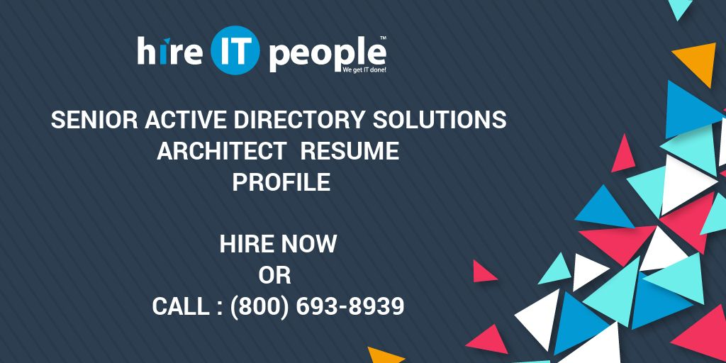 Senior Active Directory Solutions Architect Resume Profile - Hire IT ...
