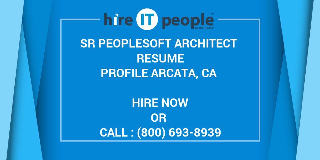 sr peoplesoft architect resume profile arcata  ca