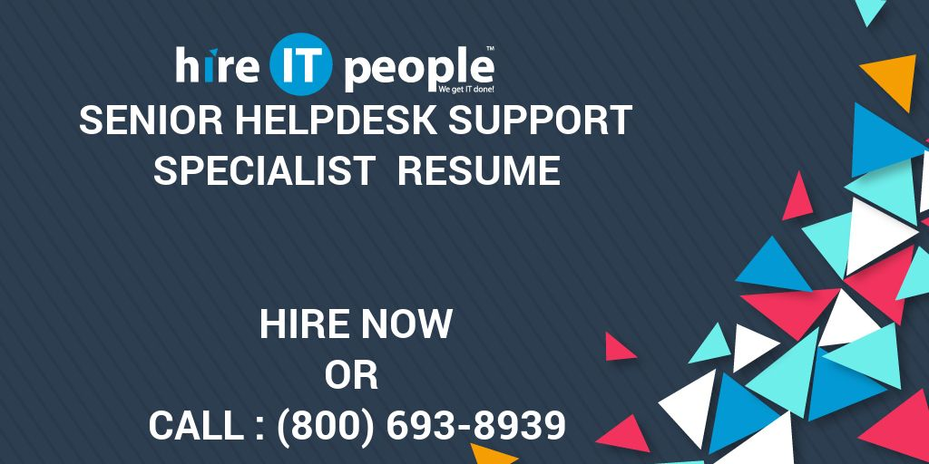 Senior Helpdesk Support Specialist Resume Hire It People We Get