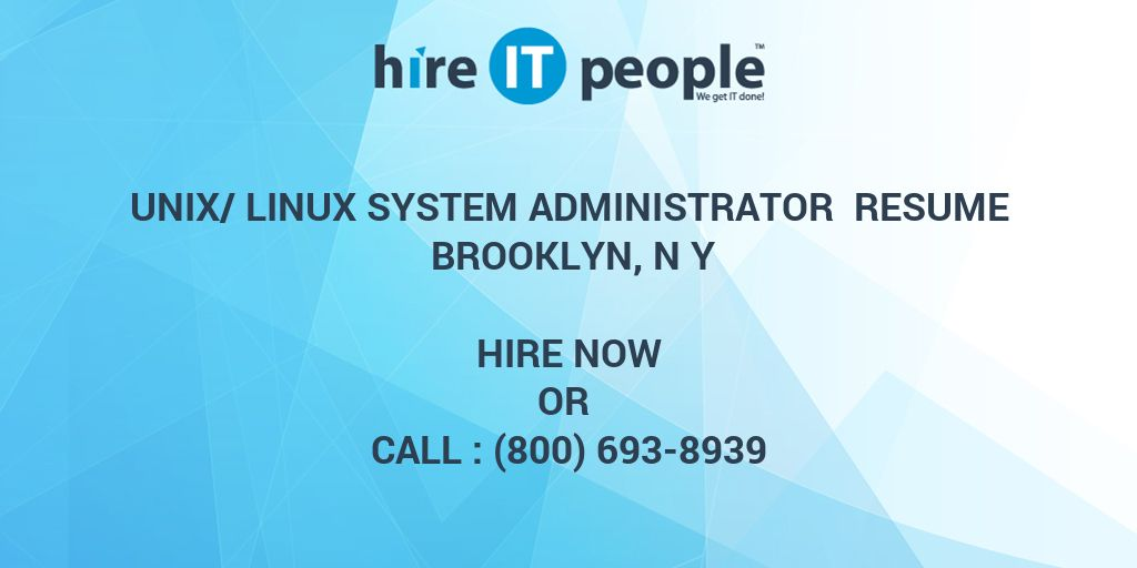 unixlinux system administrator resume brooklyn n y hire it people we get it done - Unix Manager Resume