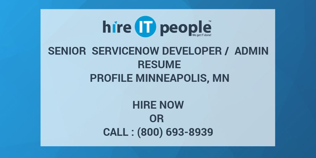 senior servicenow developer admin resume profile minneapolis mn