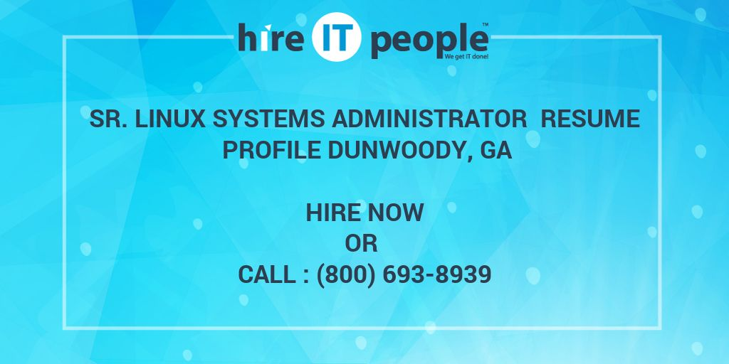 Sr. Linux Systems Administrator Resume Profile Dunwoody, GA - Hire ...