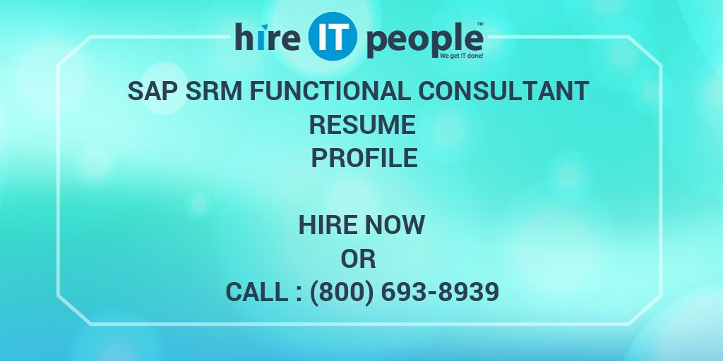 sap srm functional consultant resume profile hire it people we