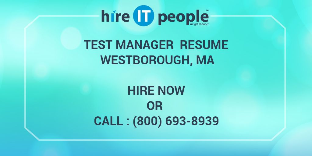 test manager resume westborough ma hire it people we get it done