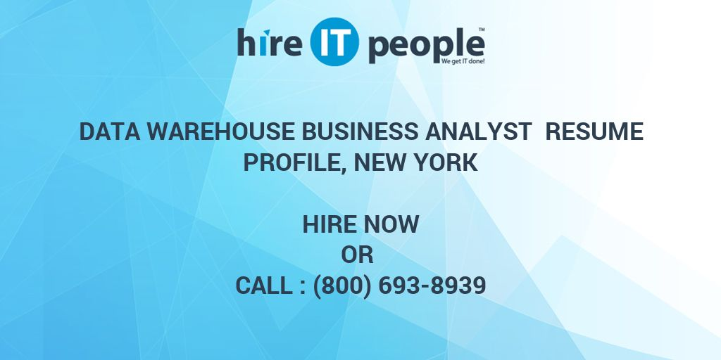data warehouse business analyst resume profile new york hire it