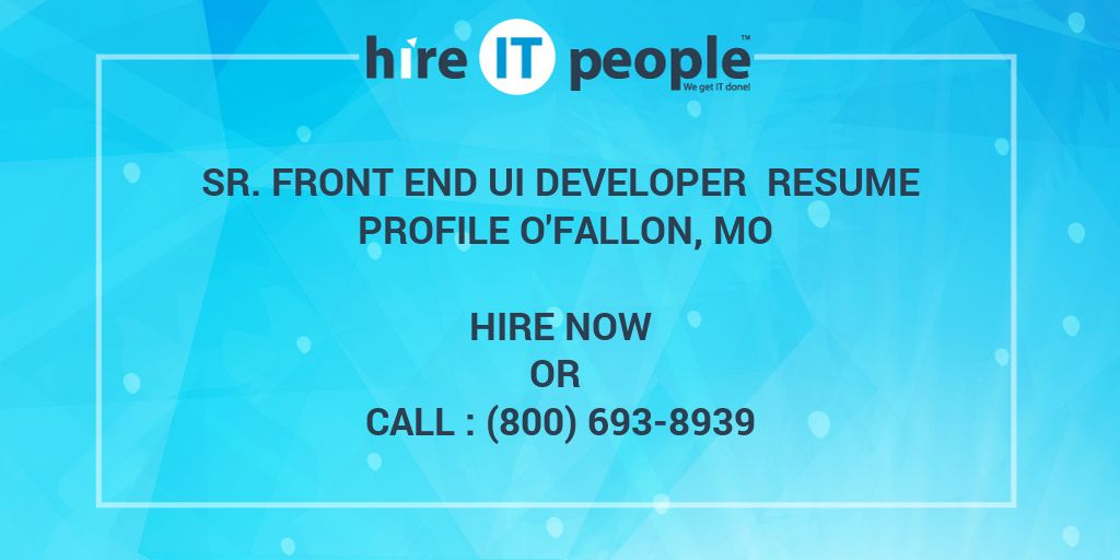 Sr  Front End UI Developer Resume Profile O'Fallon, MO