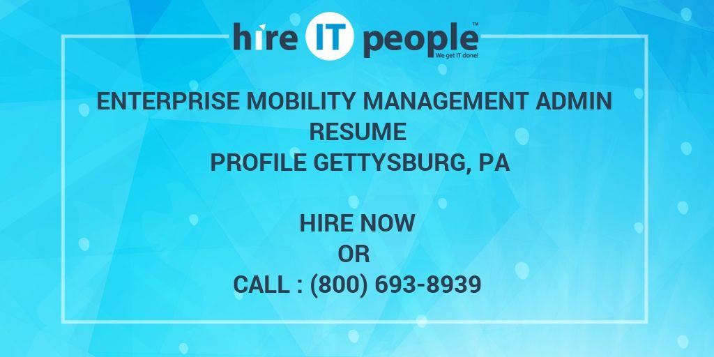 Enterprise Mobility Management Admin Resume Profile Gettysburg, PA