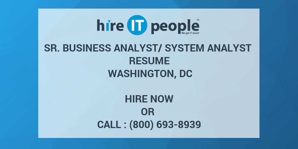 Sr. Business Analyst/System Analyst Resume Washington, DC - Hire IT ...