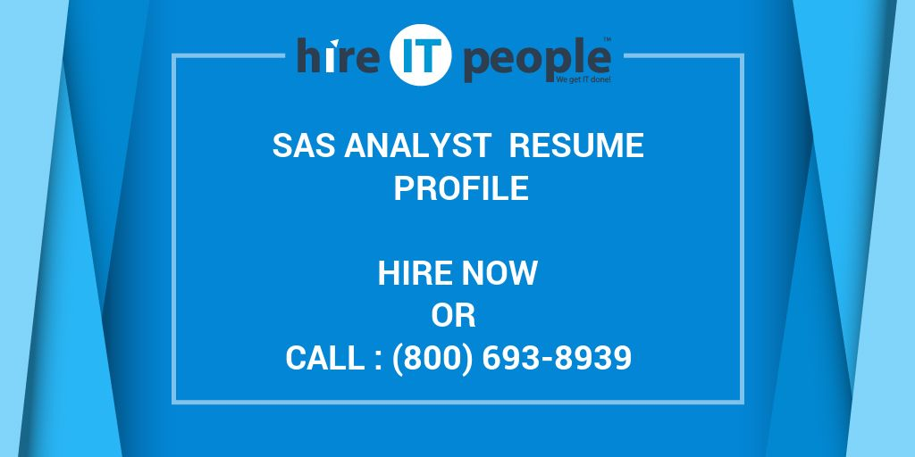 SAS Analyst Resume Profile - Hire IT People - We get IT done