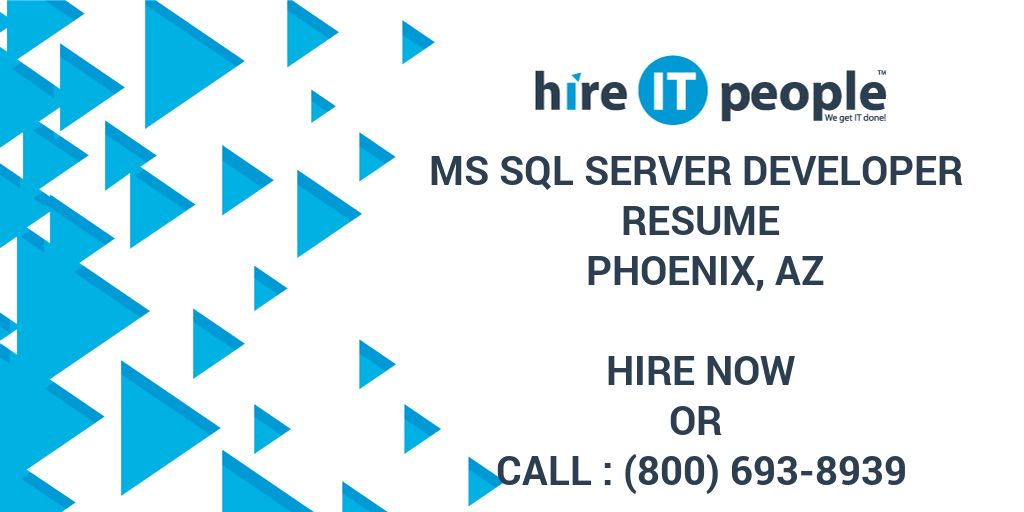 MS SQL Server Developer Resume Phoenix AZ - Hire IT People - We get IT done