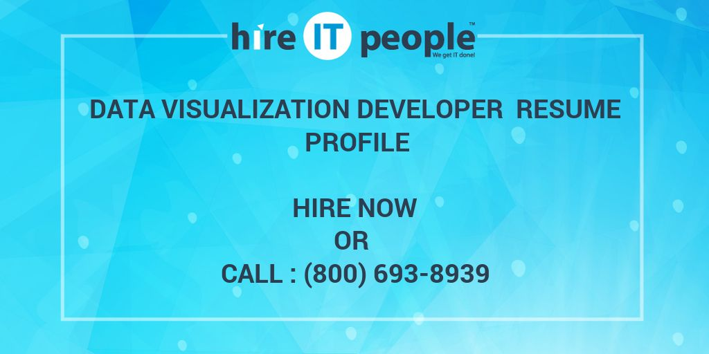 data visualization developer resume profile hire it people we