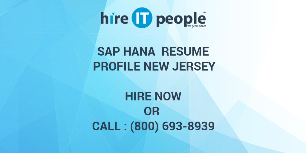 sap hana resume profile new jersey hire it people we get it done